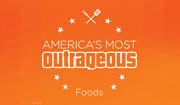 America's Most Outrageous Foods